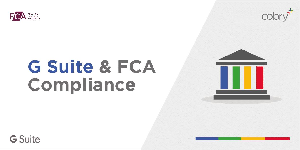 G Suite & FCA Compliance